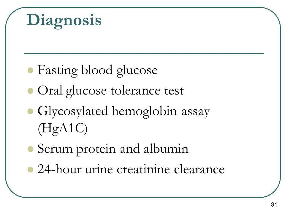 Diagnosis Fasting blood glucose Oral glucose tolerance test