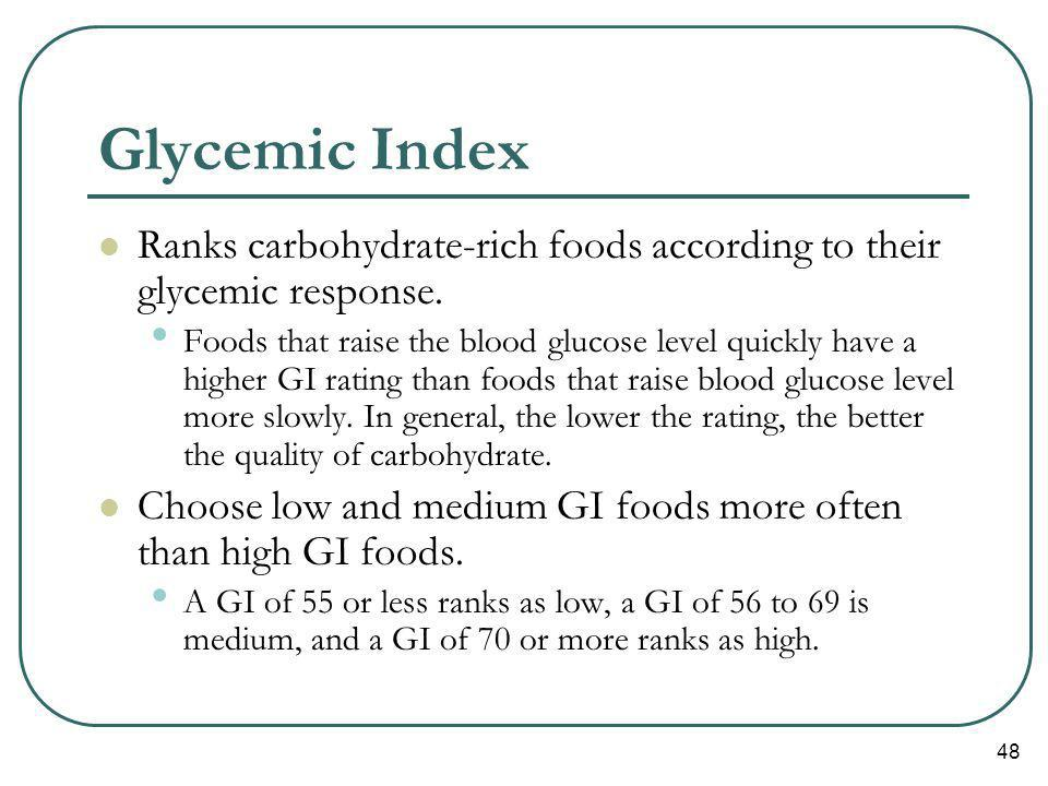 Glycemic Index Ranks carbohydrate-rich foods according to their glycemic response.