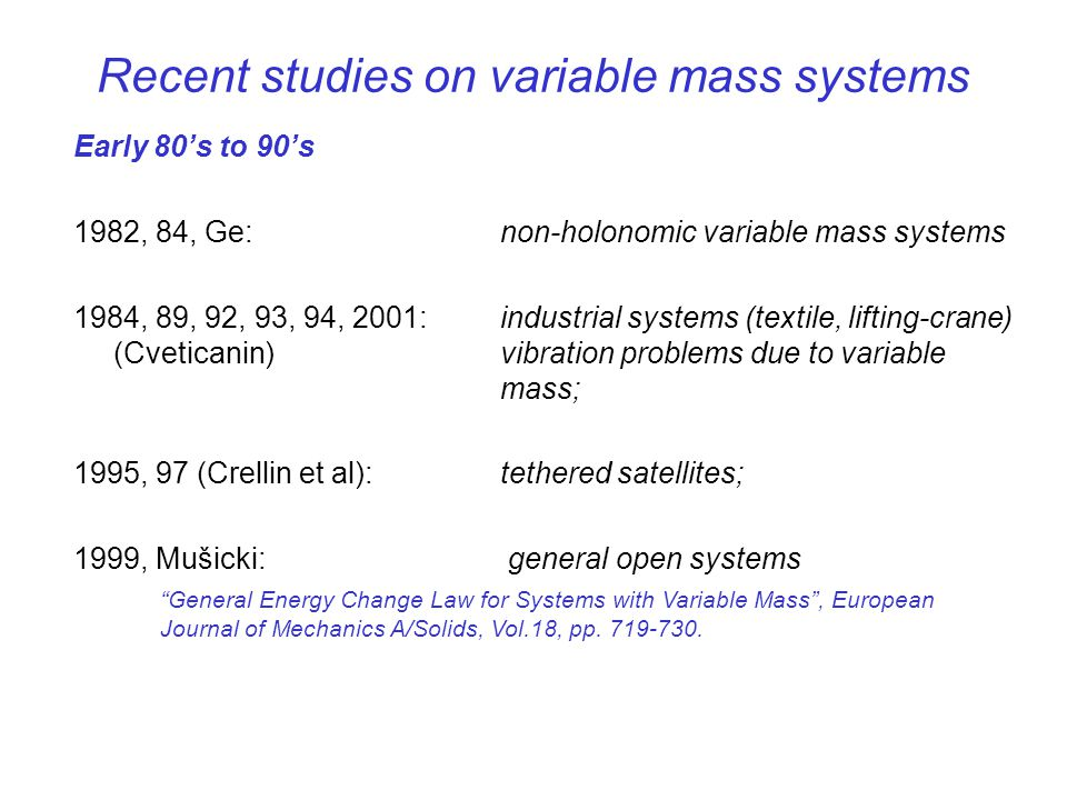 Recent studies on variable mass systems