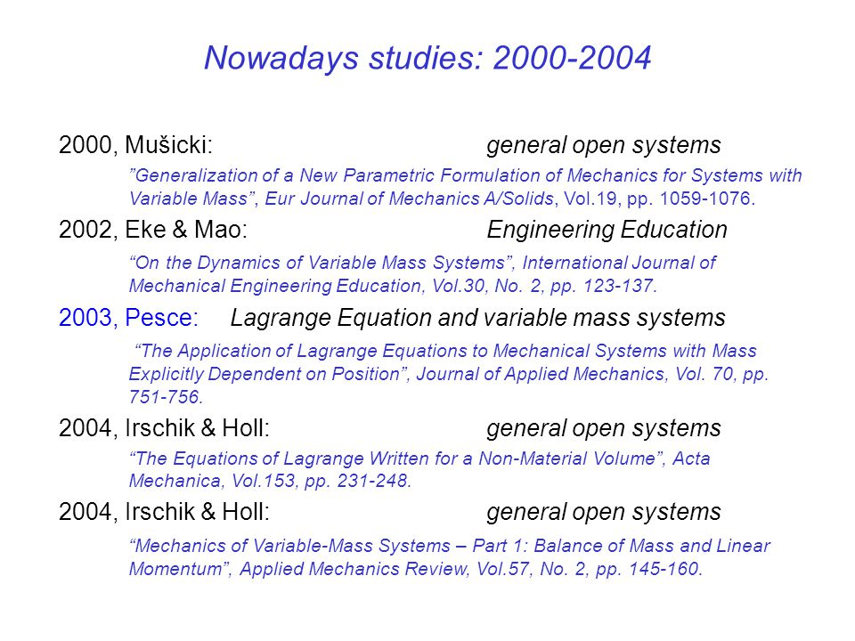 Nowadays studies: 2000-2004 2000, Mušicki: general open systems