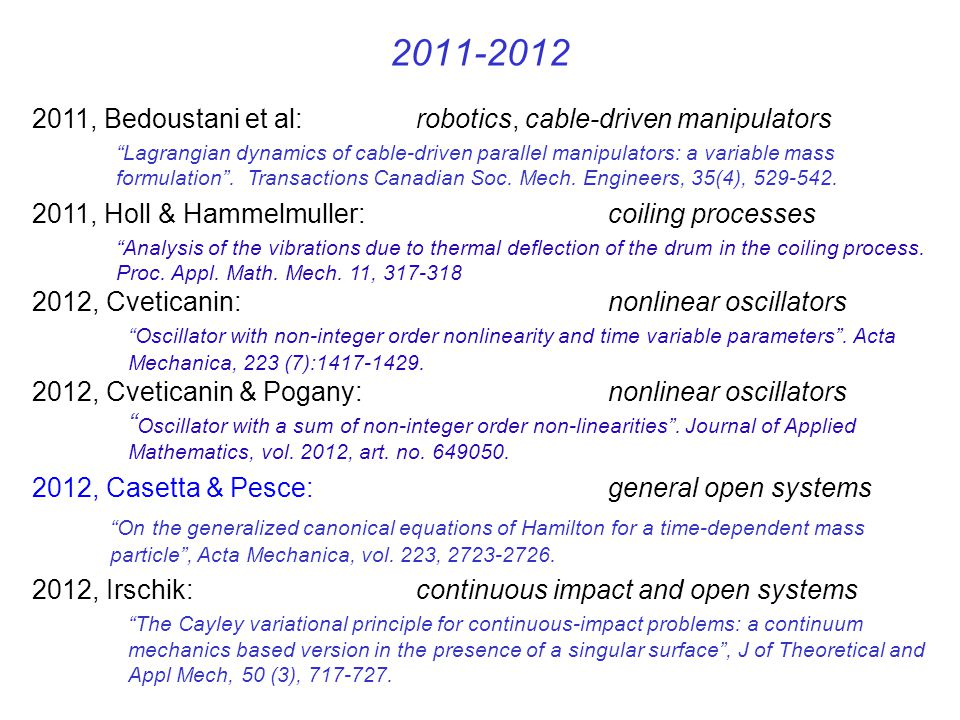 2011-2012 2011, Bedoustani et al: robotics, cable-driven manipulators