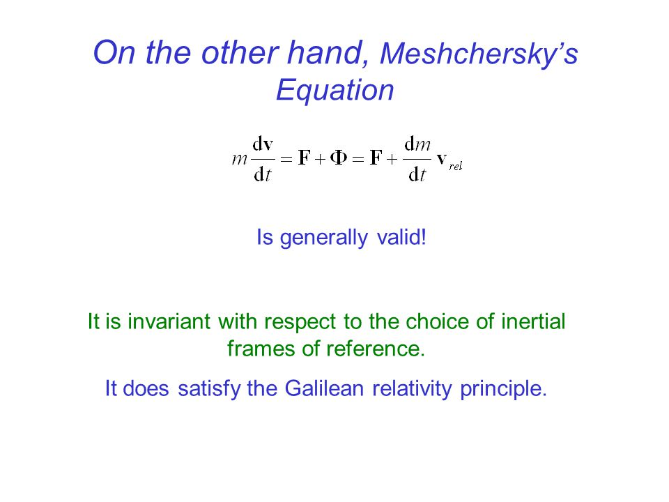 On the other hand, Meshchersky's Equation