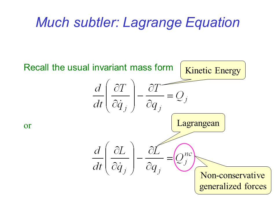 Much subtler: Lagrange Equation