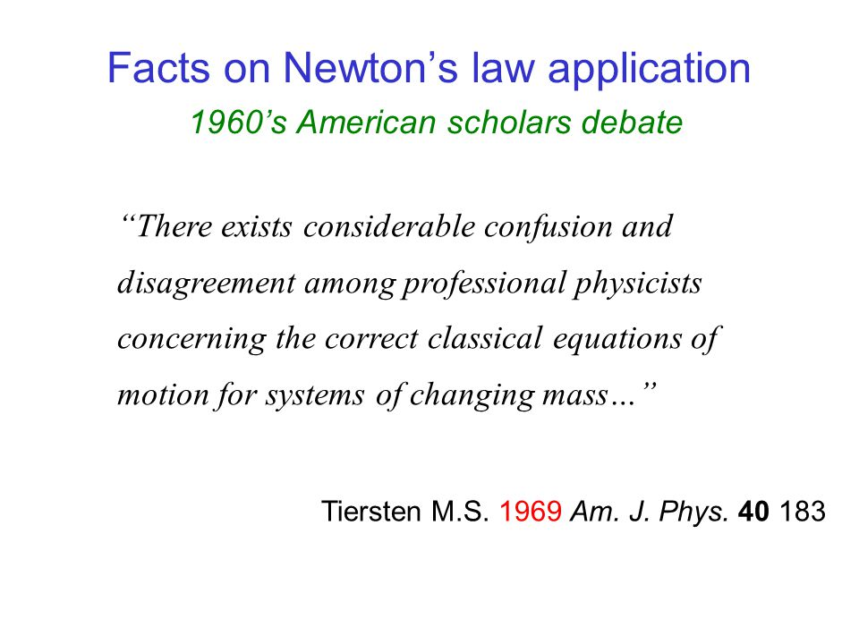 Facts on Newton's law application 1960's American scholars debate