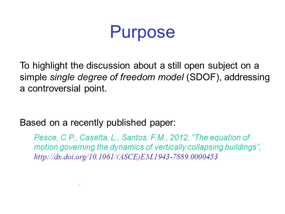 Purpose To highlight the discussion about a still open subject on a simple single degree of freedom model (SDOF), addressing a controversial point.