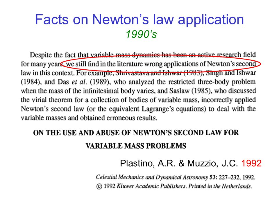 Facts on Newton's law application 1990's