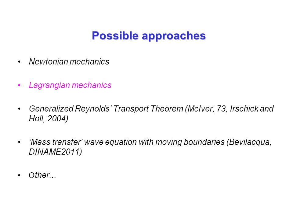 Possible approaches Newtonian mechanics Lagrangian mechanics