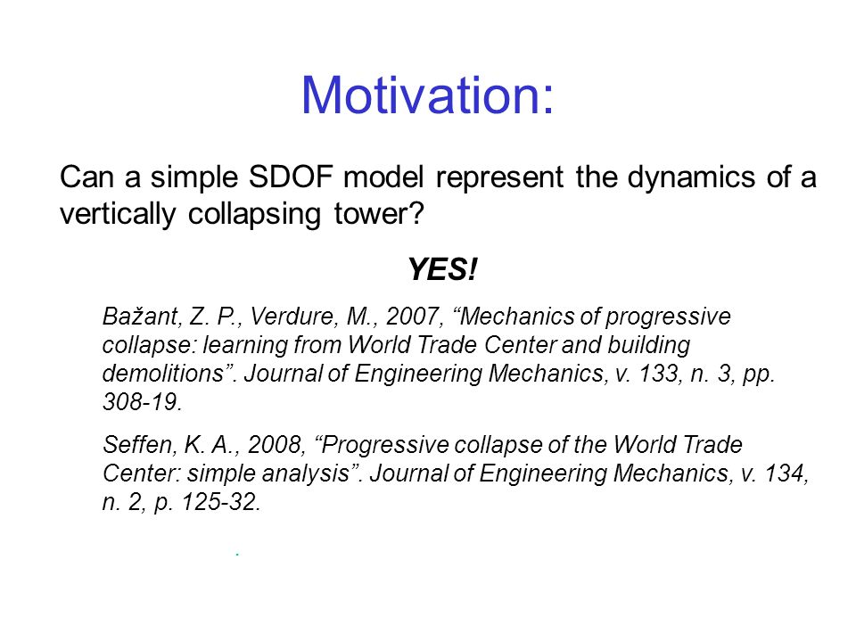 Motivation: Can a simple SDOF model represent the dynamics of a vertically collapsing tower YES!