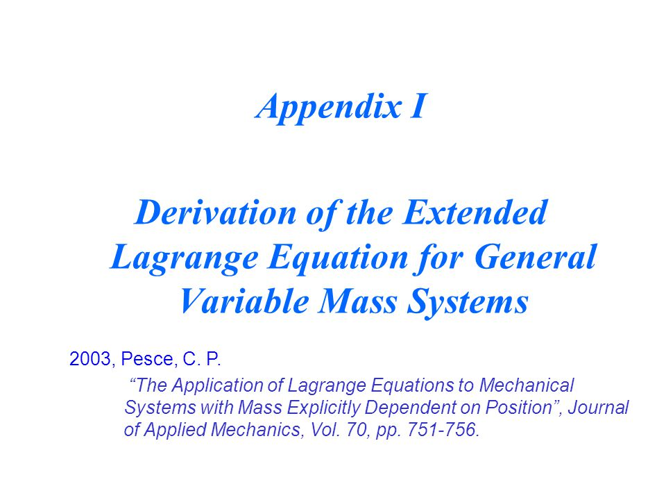 Appendix I Derivation of the Extended Lagrange Equation for General Variable Mass Systems. 2003, Pesce, C. P.