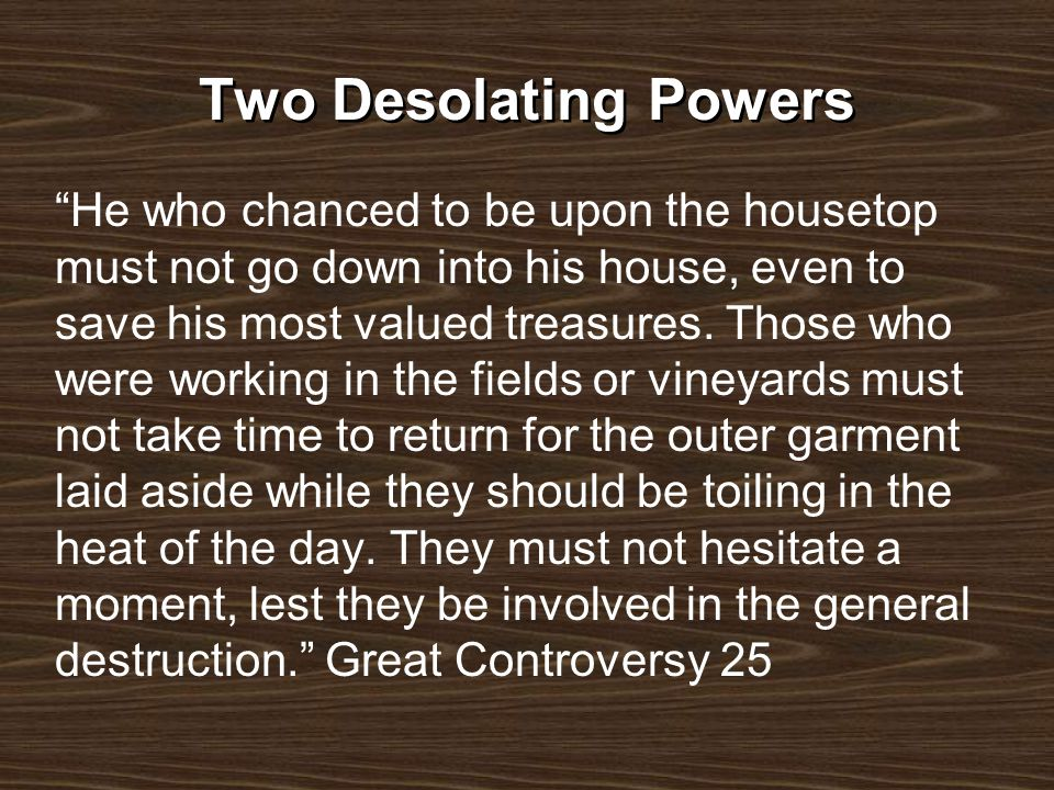 Two Desolating Powers