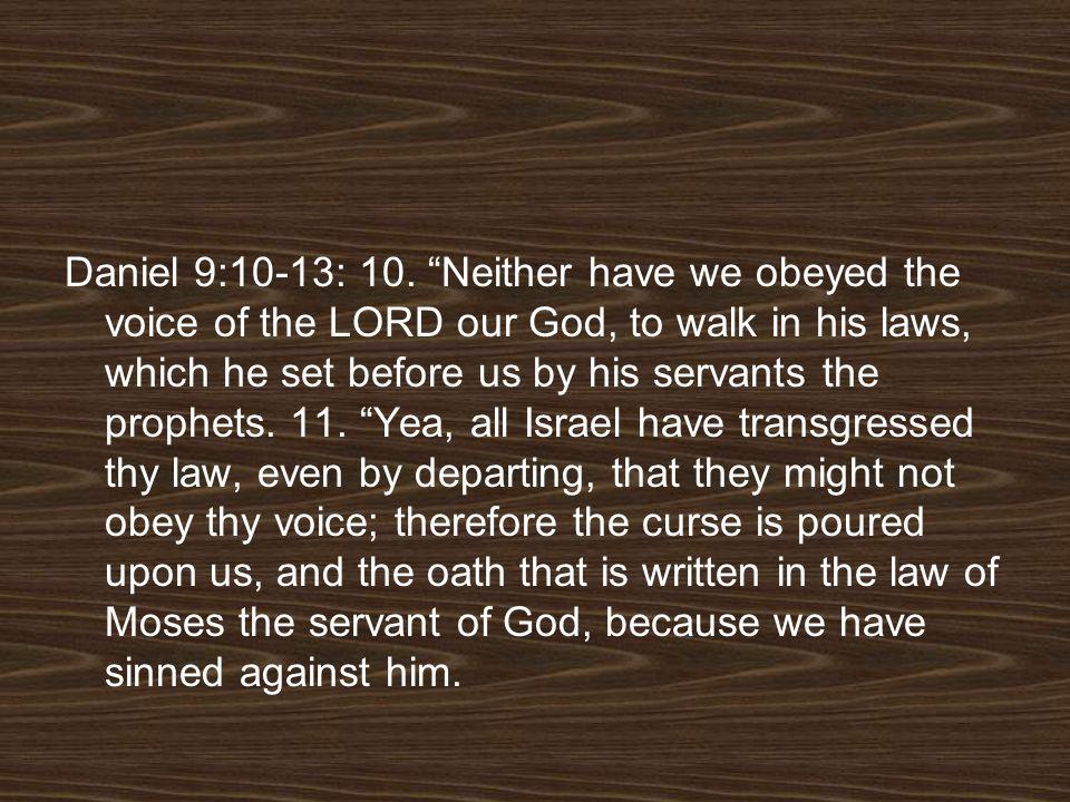 Daniel 9:10-13: 10.