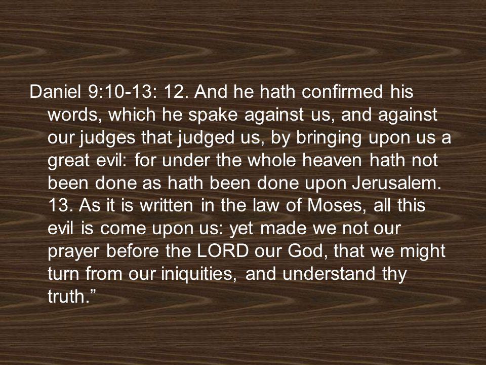 Daniel 9:10-13: 12.