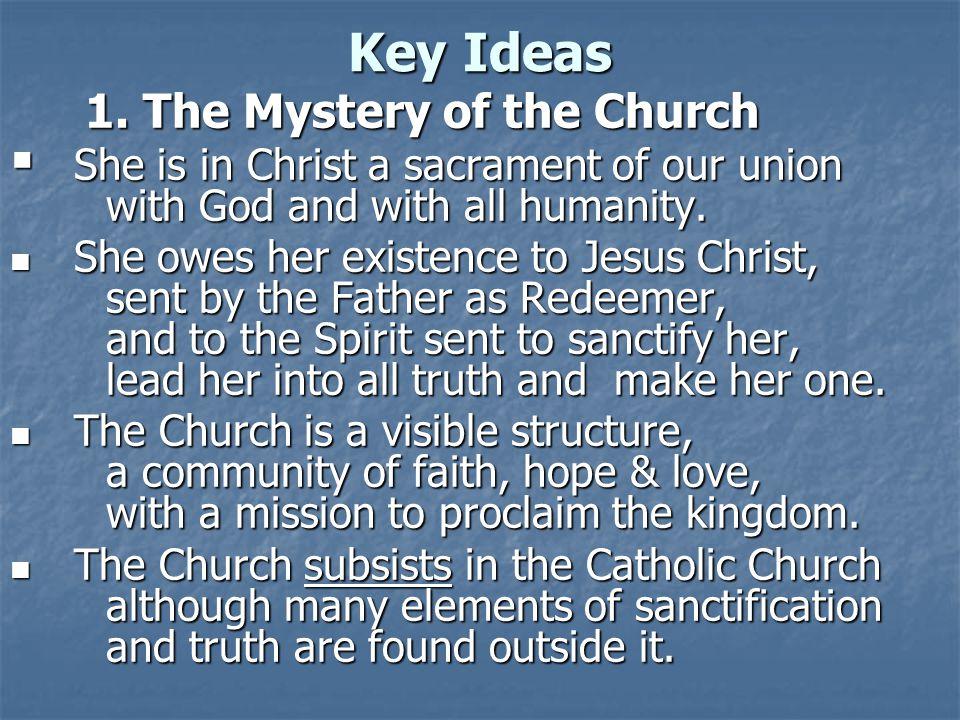 Key Ideas 1. The Mystery of the Church