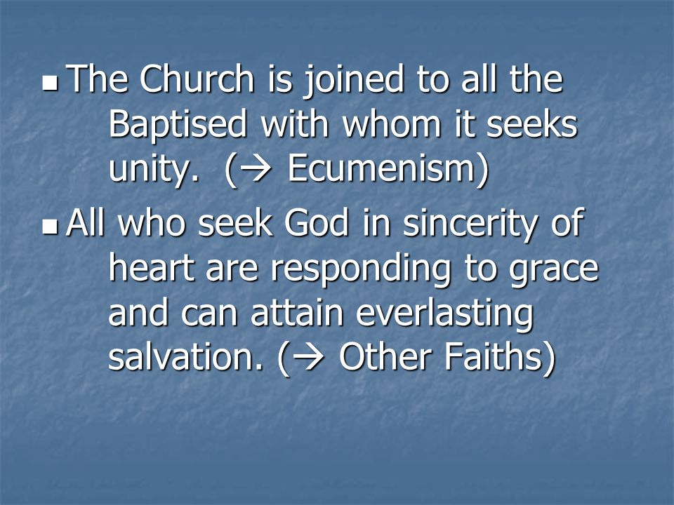 The Church is joined to all the. Baptised with whom it seeks. unity