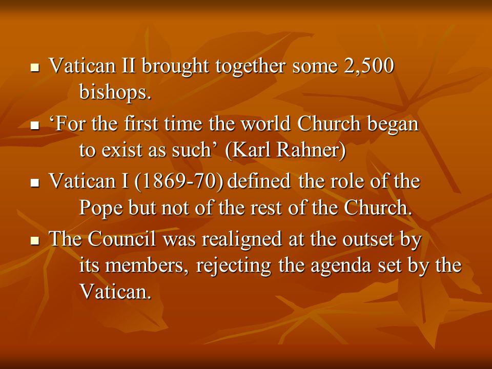 Vatican II brought together some 2,500 bishops.