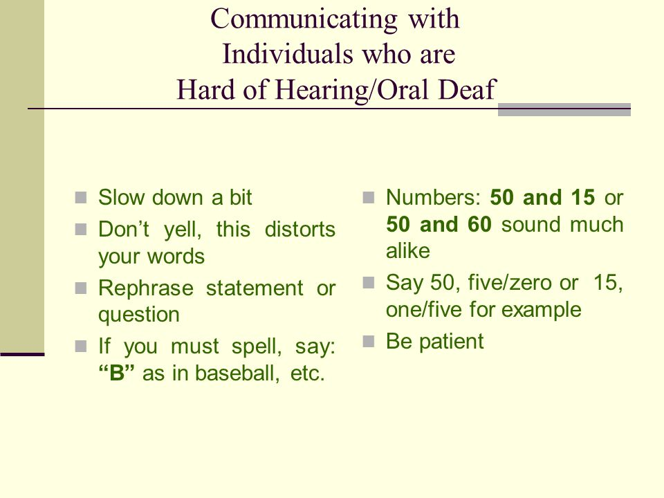 Communicating with Individuals who are Hard of Hearing/Oral Deaf