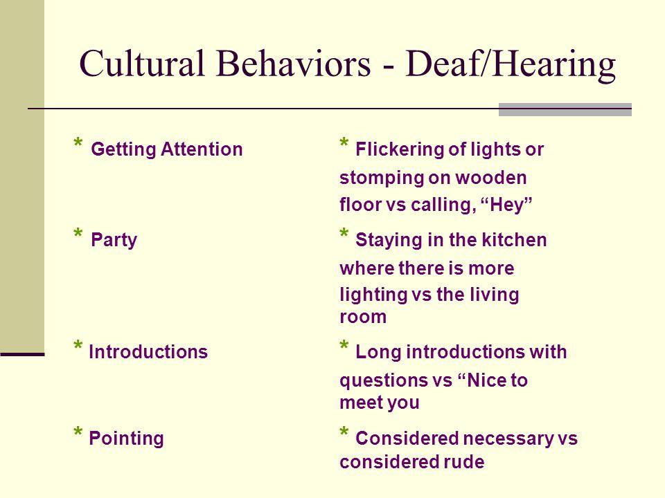 Cultural Behaviors - Deaf/Hearing
