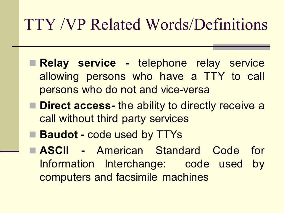 TTY /VP Related Words/Definitions