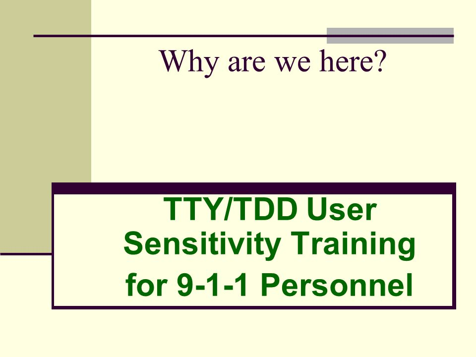 TTY/TDD User Sensitivity Training for 9-1-1 Personnel