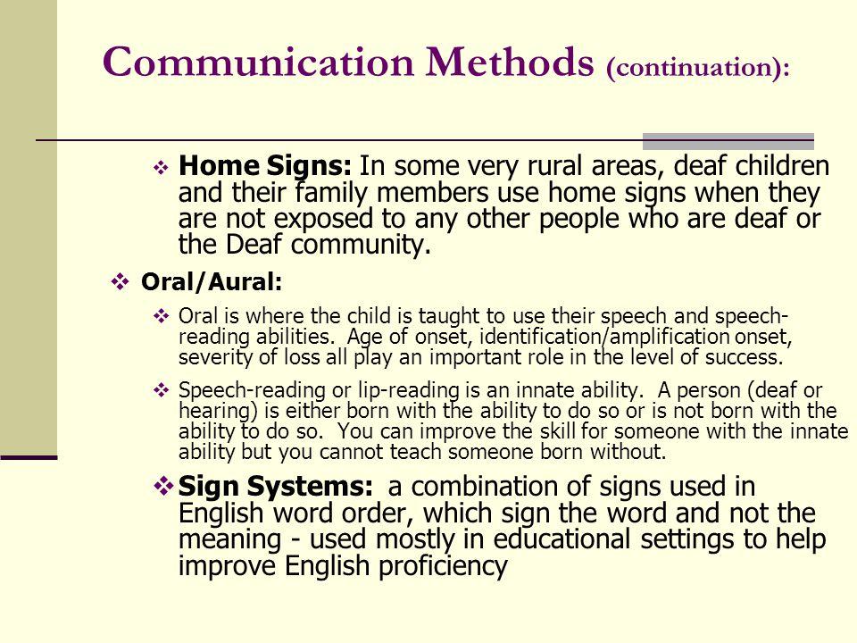 Communication Methods (continuation):