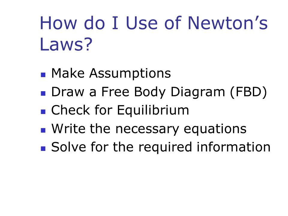 How do I Use of Newton's Laws