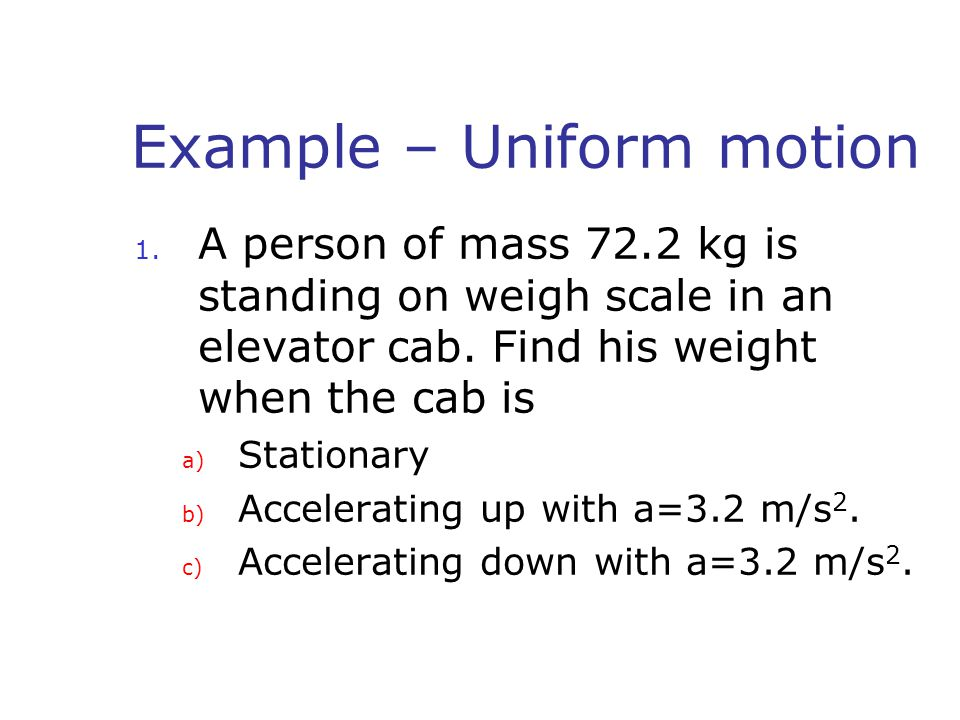 Example – Uniform motion