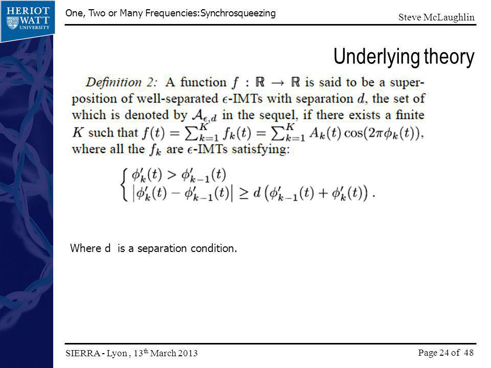 Underlying theory Where d is a separation condition.