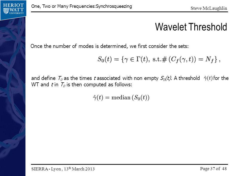 Wavelet Threshold Once the number of modes is determined, we first consider the sets: