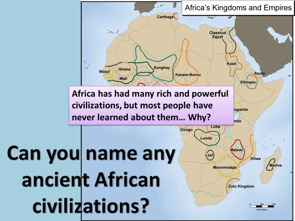 Can you name any ancient African civilizations