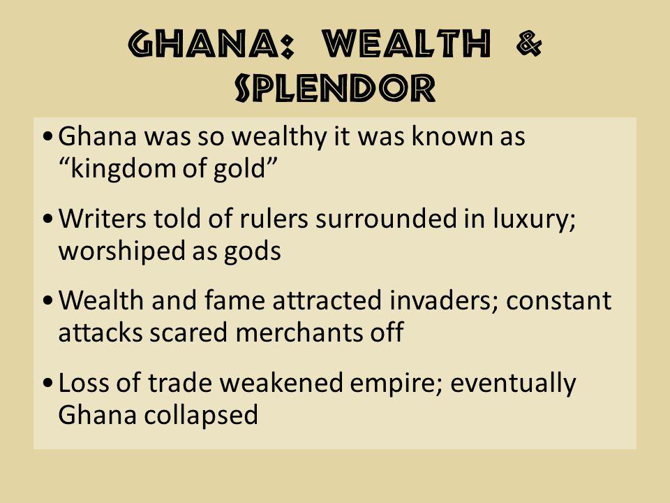 Ghana: Wealth & Splendor