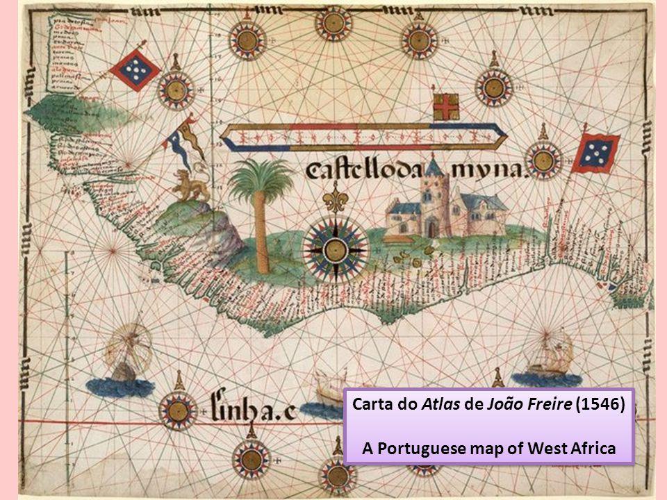 Carta do Atlas de João Freire (1546) A Portuguese map of West Africa