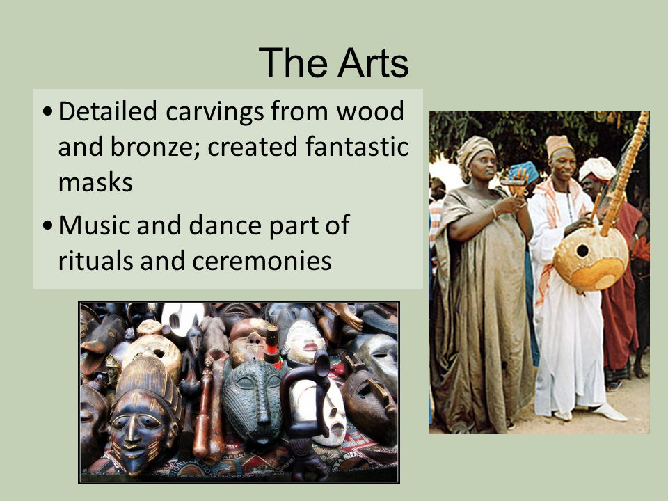 The Arts Detailed carvings from wood and bronze; created fantastic masks.