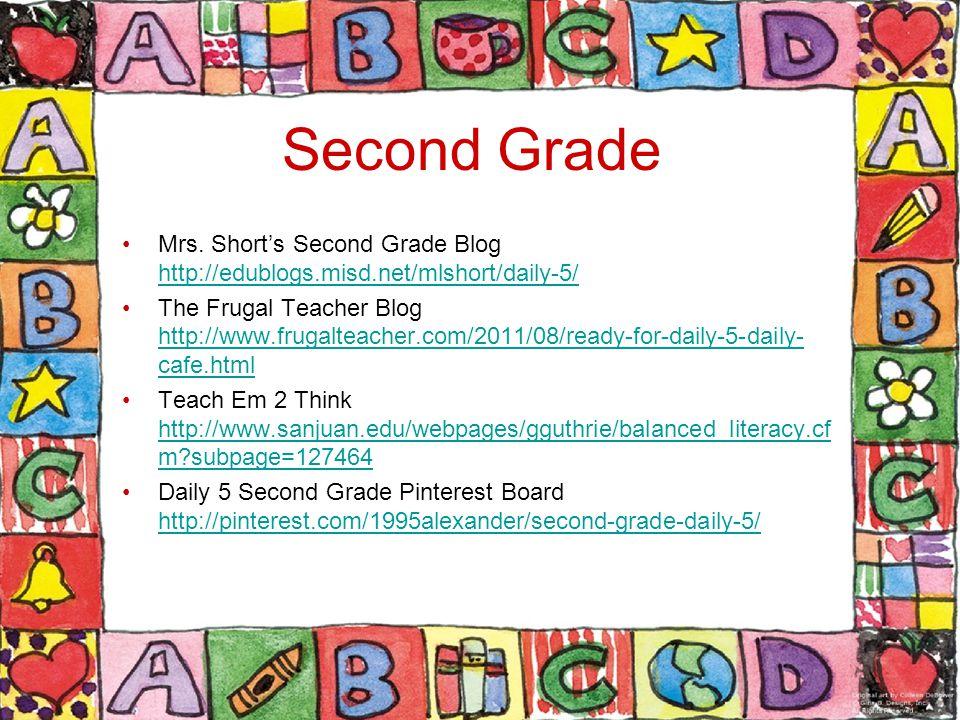 Second Grade Mrs. Short's Second Grade Blog http://edublogs.misd.net/mlshort/daily-5/