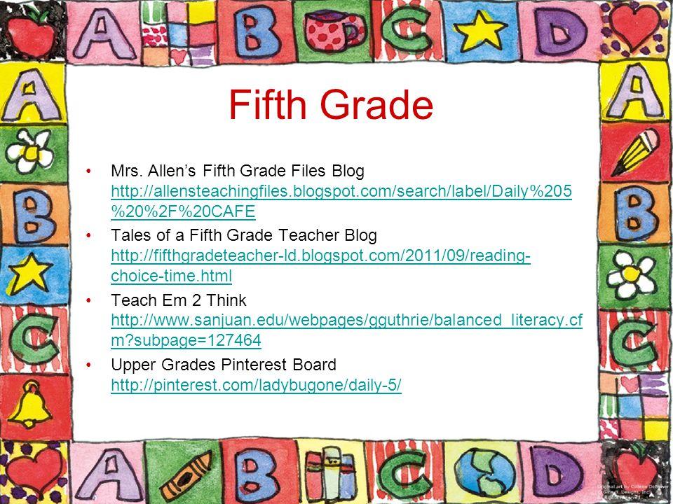 Fifth Grade Mrs. Allen's Fifth Grade Files Blog http://allensteachingfiles.blogspot.com/search/label/Daily%205%20%2F%20CAFE.