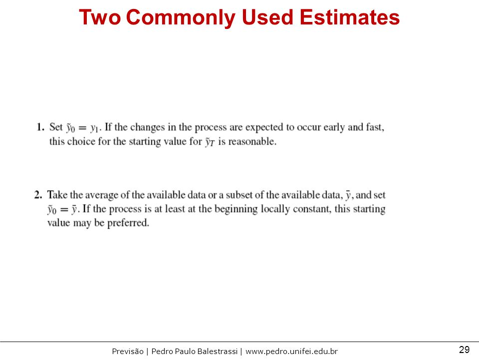 Two Commonly Used Estimates