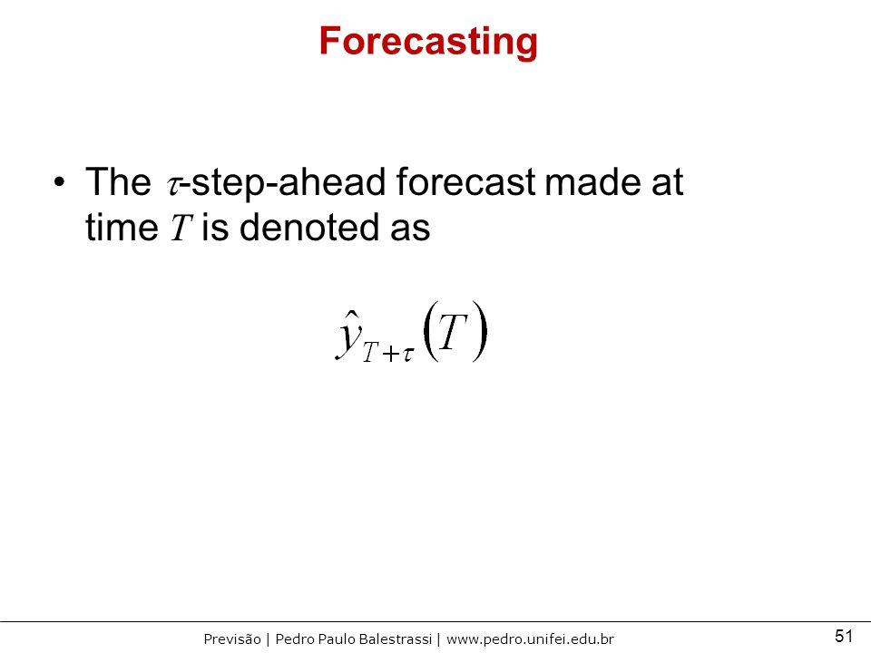 Forecasting The t-step-ahead forecast made at time T is denoted as