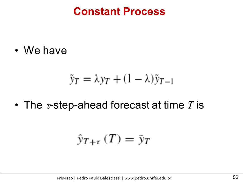 Constant Process We have The t-step-ahead forecast at time T is