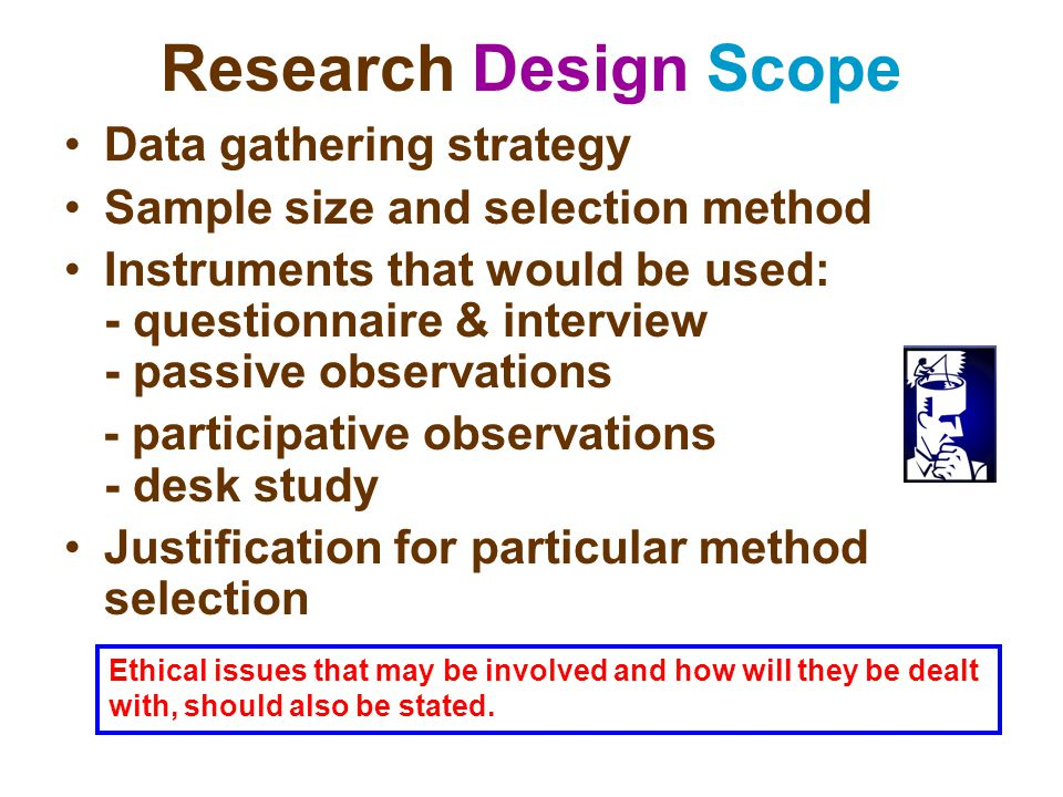 Research Design Scope Data gathering strategy