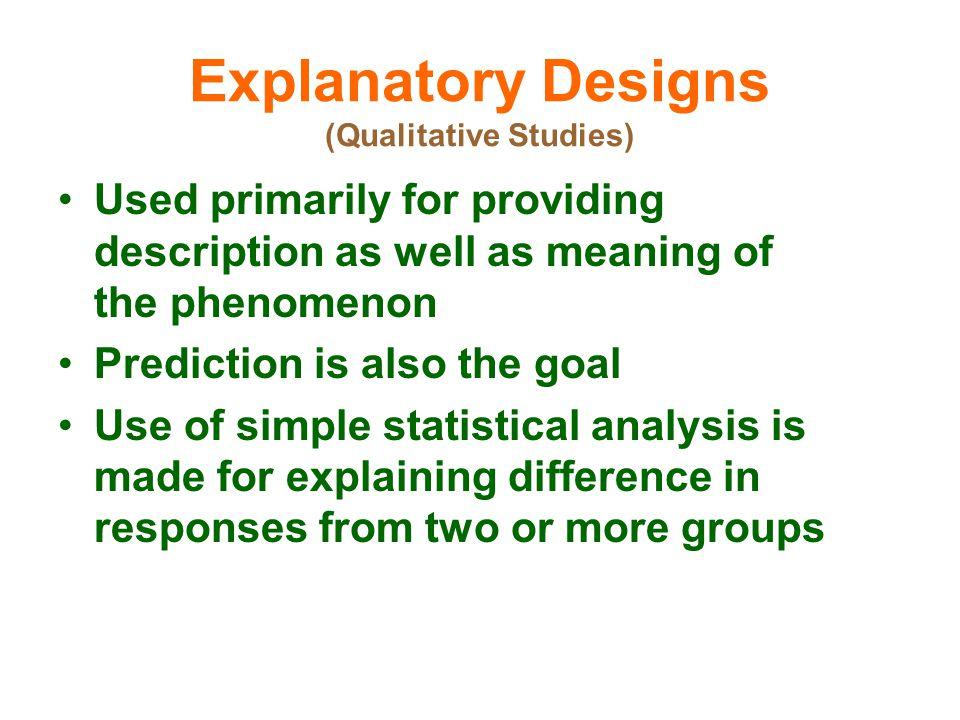 Explanatory Designs (Qualitative Studies)