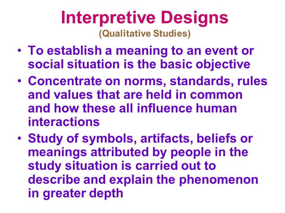 Interpretive Designs (Qualitative Studies)