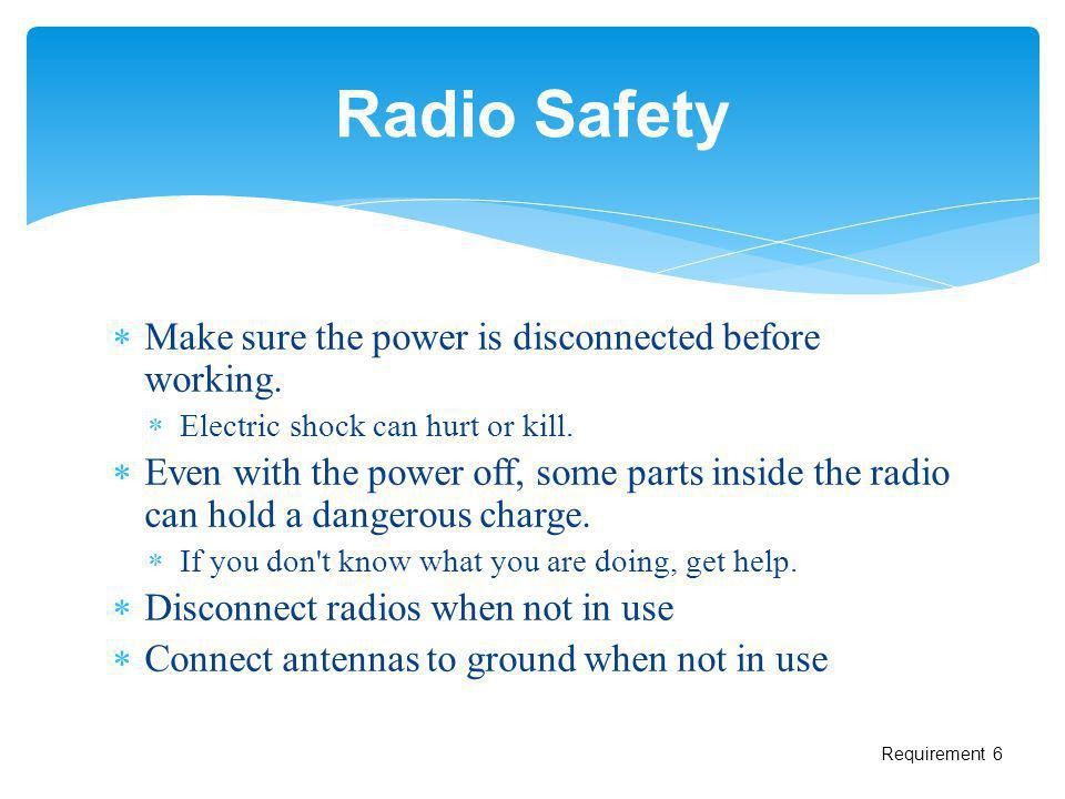 Radio Safety Make sure the power is disconnected before working.
