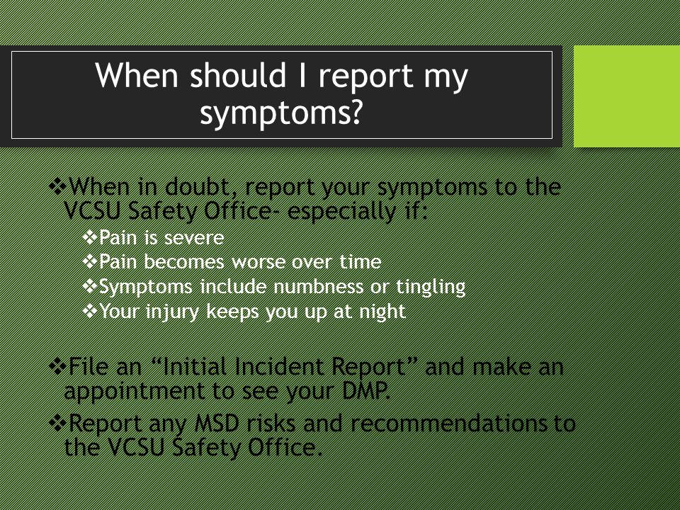 When should I report my symptoms
