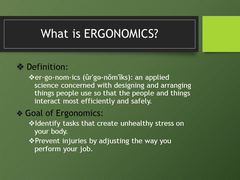 What is ERGONOMICS Definition: