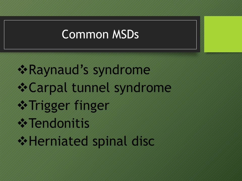 Carpal tunnel syndrome Trigger finger Tendonitis Herniated spinal disc