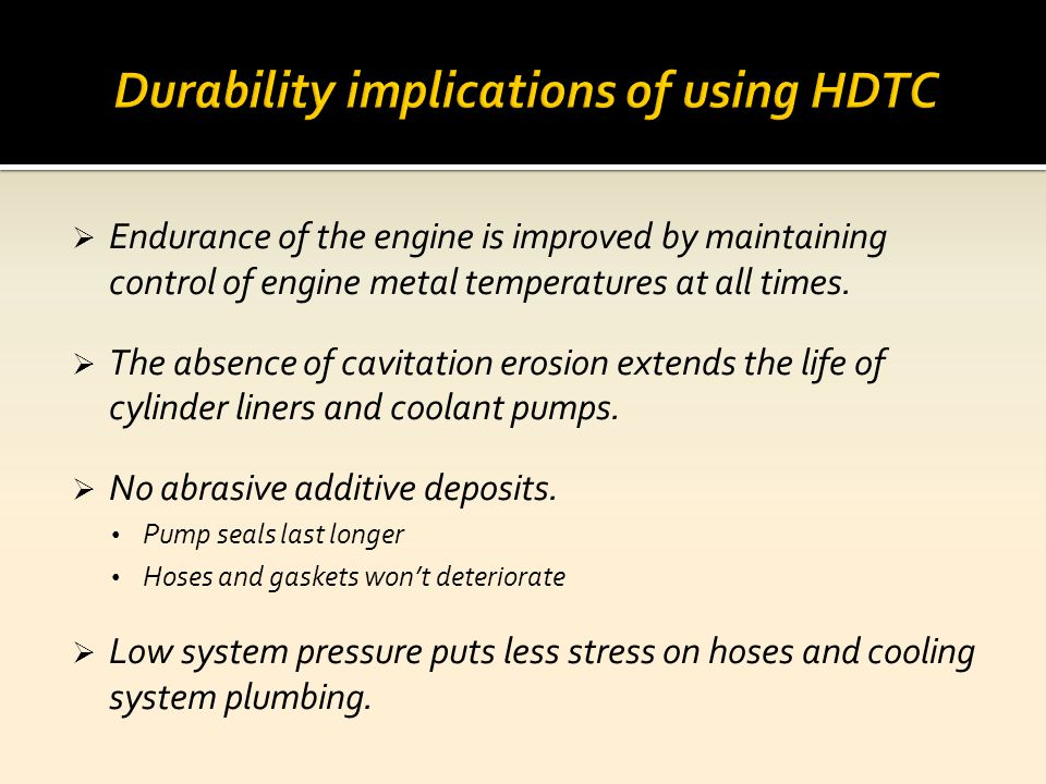 Durability implications of using HDTC