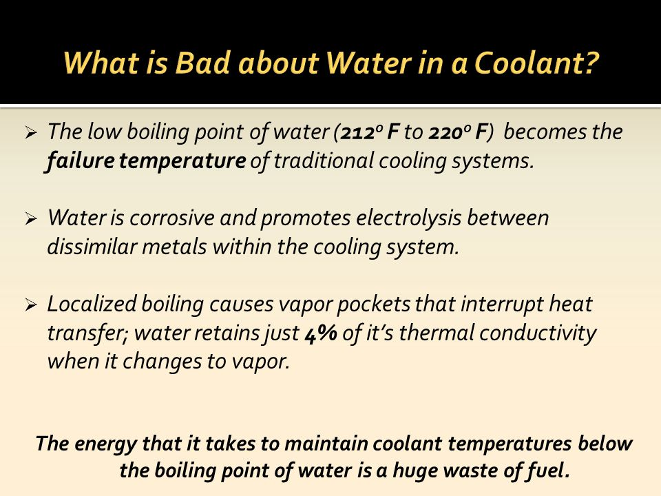 What is Bad about Water in a Coolant