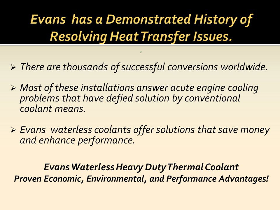 Evans has a Demonstrated History of Resolving Heat Transfer Issues. .