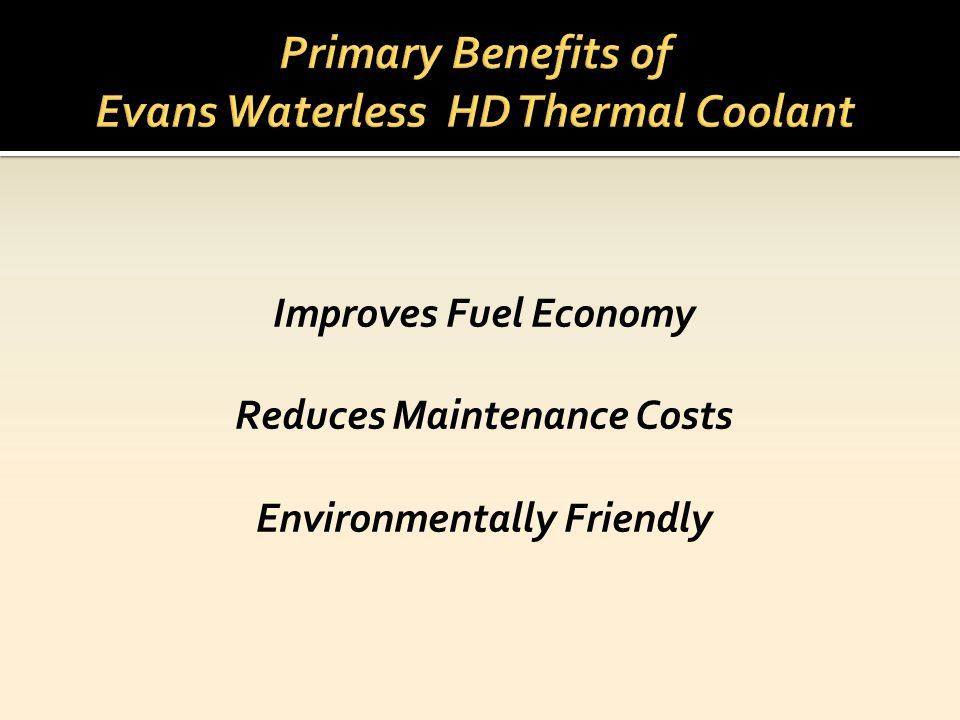 Primary Benefits of Evans Waterless HD Thermal Coolant