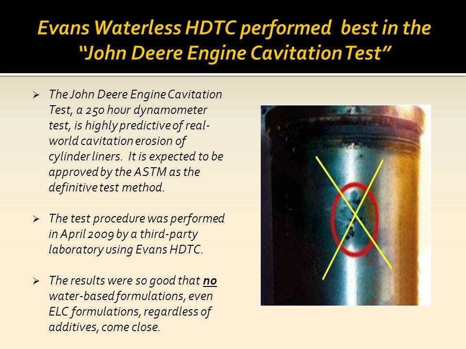 Evans Waterless HDTC performed best in the John Deere Engine Cavitation Test