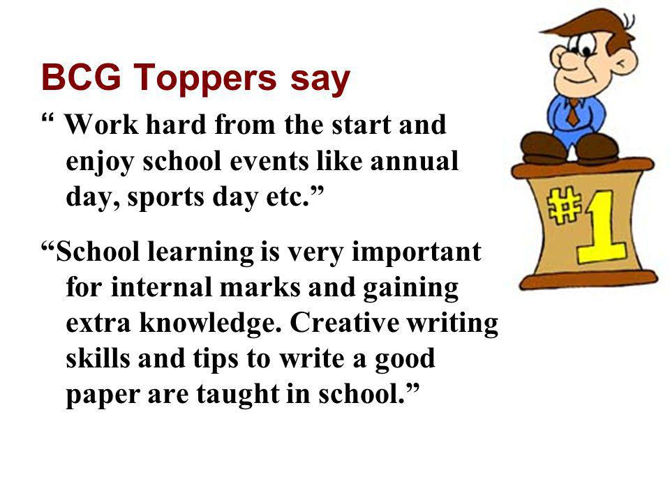 BCG Toppers say Work hard from the start and enjoy school events like annual day, sports day etc.